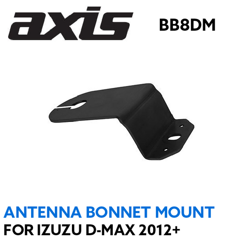 Antenna Bonnet Mount Bracket for Izuzu D-Max 2012 Onwards - BB8DM