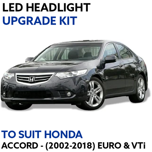 LED Headlight Upgrade Kit for Honda Accord 2002-2018 (EURO & VTi Models)
