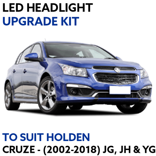 LED Headlight Upgrade Kit for Holden Cruze 2002-2018 (JG, JH & YG Models)