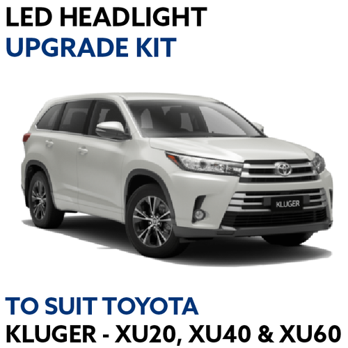 LED Headlight Upgrade Kit for Toyota Kluger XU20, XU40 & XU60
